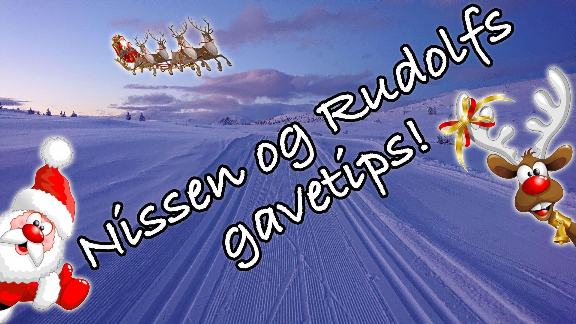 Nissen og Rudolf gir deg de beste julegavetipsene …